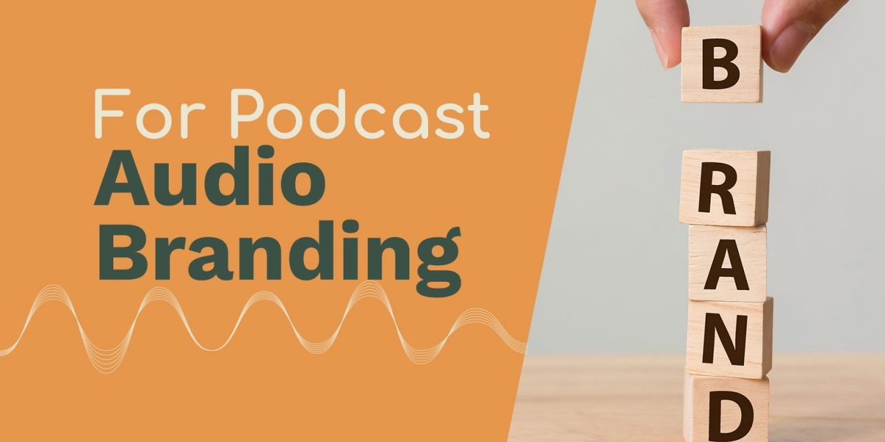 Audio Branding for Podcasters Explained