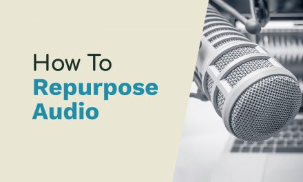 How to Repurpose Live Audio Into a Podcast