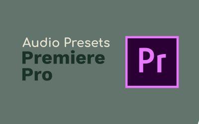 Adobe Premiere Pro Audio Presets