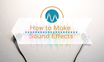 How to Make Sound Effects