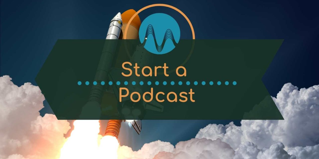 How to Successfully Start a Podcast
