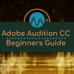 Adobe Audition CC For Beginners – Waveform vs Multitrack