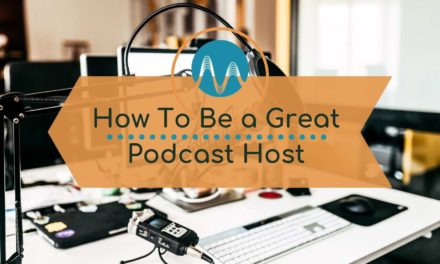 How To Be a Great Podcast Host