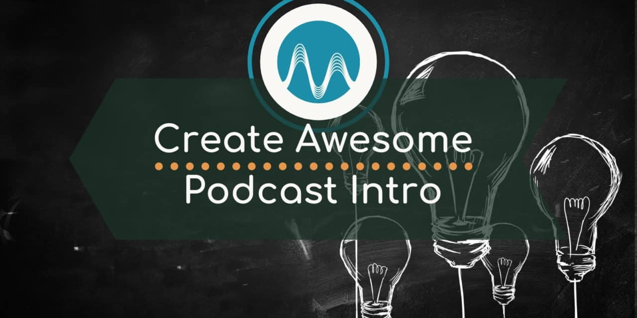 Create Awesome Podcast Intro