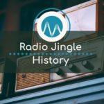 The History of A Radio Jingle